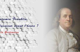 Benjamin Franklin, influenceur avant l'heure ?