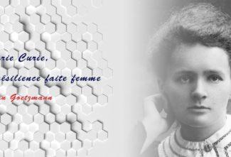 Marie Curie, la résilience faite femme