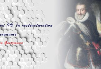 Henri IV, la restructuration du royaume